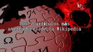 Los 7 artículos más aterradores de la Wikipedia