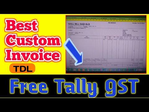 CUSTOM INVOICE TDL IN TALLY FREE | FREE TDL | TALLY GST INVOICE CUSTOMIZATION TDL BY SKILL BILL