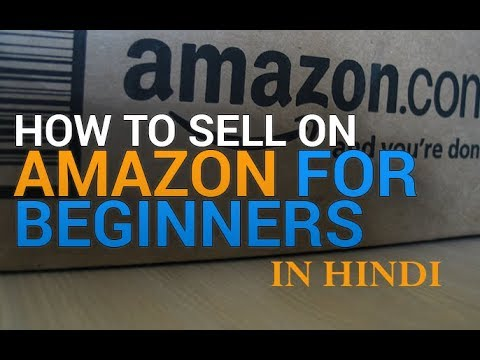 How to sell on Amazon for beginners in Hindi