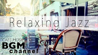 Relaxing Jazz Music - Calm Bossa Nova Music For Work, Study - Background Cafe Music