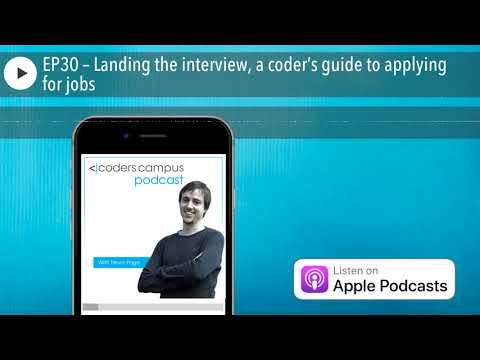 EP30 – Landing the interview, a coder's guide to applying for jobs