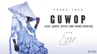 Young Thug - Guwop (feat. Quavo, Offset and Young Scooter) [Official Audio]