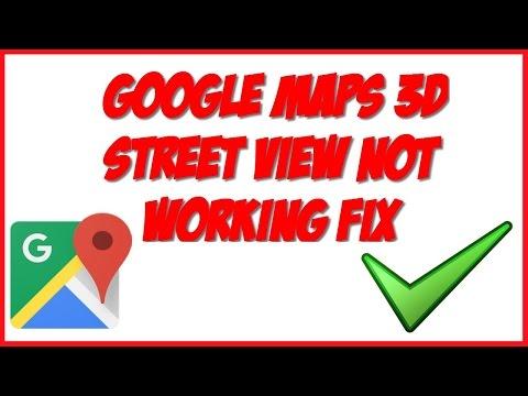Google Maps 3D Street View Not Working   Fix