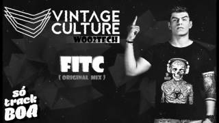 VINTAGE CULTURE WOO2TECH - FITC (ORIGINAL MIX)