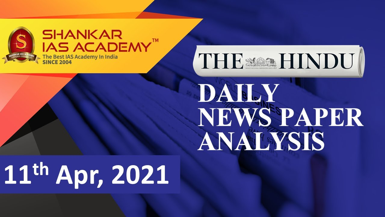 The Hindu Daily News Analysis || 11th April 2021 || UPSC Current Affairs || Prelims 2021 & Mains