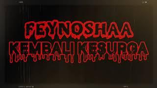 Feynoshaa - Kembali Ke Surga