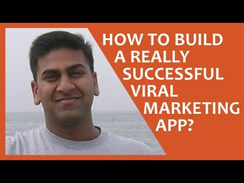 How to Build a Really Successful Viral Marketing App?