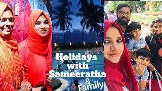 Holidays  with Sameeratha(Salu Kitchen) & family @Trivandrum