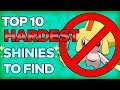Top 10 HARDEST Shiny Pokémon to Find!