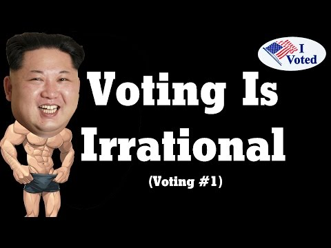 Voting Is Irrational (Voting #1)