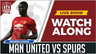 MANCHESTER UNITED VS TOTTENHAM HOTSPUR LIVE STREAM WATCHALONG