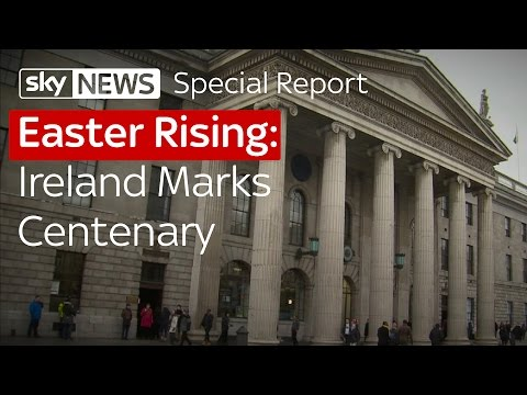 Ireland Marks 100 Years Since 1916 Easter Rising