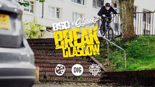 BSD x ODYSSEY Break Glasgow - DIG BMX