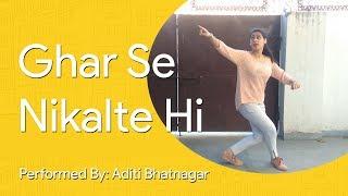 Ghar Se Nikalte Hi | Aditi Bhatnagar