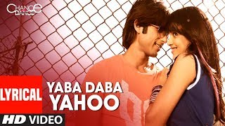 LYRICAL: Yaba Daba Yahoo | Chance Pe Dance | Shahid Kapoor, Genelia D'Souza | Kunal Ganjawala