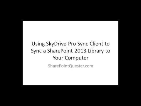Using SkyDrive Sync Client to Sync SharePoint 2013 Libraries to your Computer