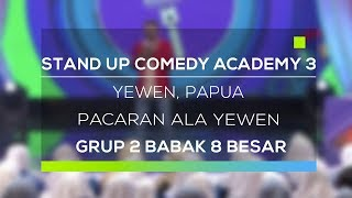 Stand Up Comedy Academy 3 : Yewen, Papua - Pacaran Ala Yewen