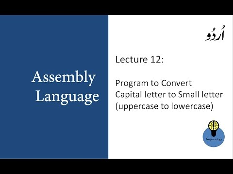 Lecture 12 : Program to convert Capital letter to small in assembly, uppercase to lowercase in urdu
