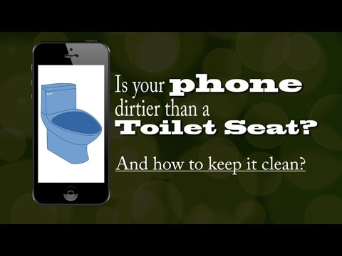 Your phone might be dirtier than a Toilet Seat