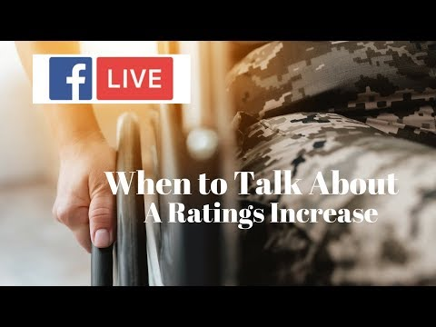 When to Talk About a Ratings Increase in a VA Claim