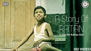 The Story Of RATAN , Short Film , A Film By Raihan Rafi , Toys R Yours