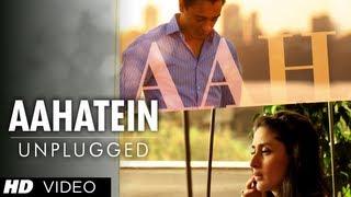 """""""Teri Aahatein Nahi Hai Unplugged"""" Full Video Song """"Ek main Aur Ekk Tu""""   Imran Khan, Kareena Kapoor"""