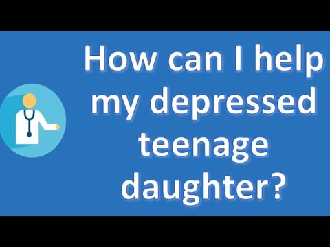 How can I help my depressed teenage daughter ? |Top Answers about Health