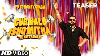 Gur Nalo Ishq Mitha (Teaser) | Yo Yo Honey Singh | Song Releasing On 24 July 2019