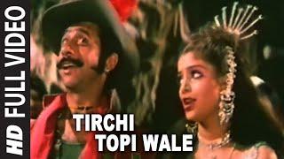 Tirchi Topi Wale Full HD Song | Tridev | Naseeruddin Shah, Sonam