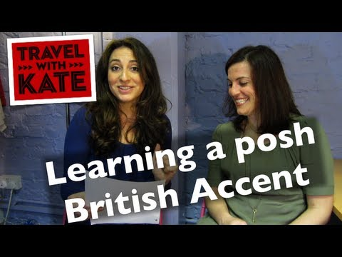 Learning A British Accent on Travel with Kate