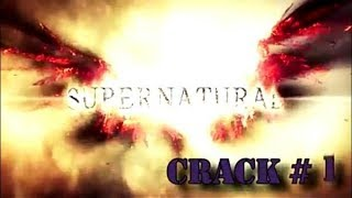 Supernatural |Crack video| (part 1)