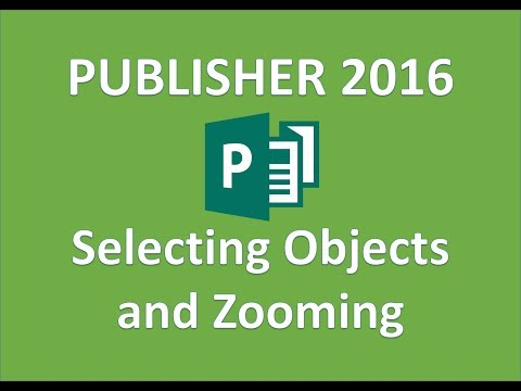 Publisher 2016 - Select Objects and Zoom