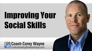 Coach Corey Wayne discusses a simple way to improve your social skills to lose your fear of women so you can interact with them effectively to create attraction & easily get phone numbers, get dates & get laid!  Click the link below to make a donation via PayPal to support my work:  https://www.paypal.com/cgi-bin/webscr?cmd=_donations&business=corey@understandingrelationships.com&currency_code=USD&item_name=UnderstandingRelationships.com  Click the link below to book a phone coaching session with me personally:  http://www.understandingrelationships.com/products  Click the link below to get my Kindle eBook:  http://www.amazon.com/gp/product/B004QOBAPK/ref=as_li_ss_tl?ie=UTF8&camp=1789&creative=390957&creativeASIN=B004QOBAPK&linkCode=as2&tag=understand0d4-20  Click the link below to read my FREE self-help articles:  http://www.understandingrelationships.com/