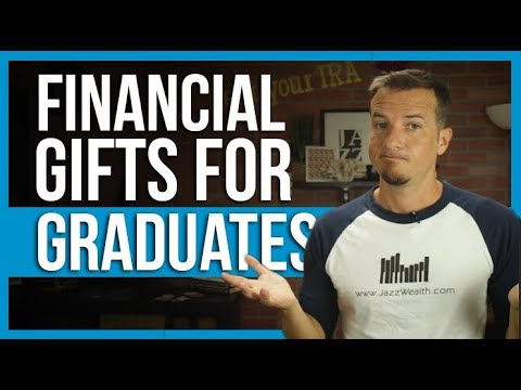 Smart money gifts for graduates?