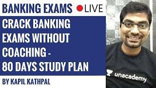 Crack Banking Exams Without Coaching - 80 Days Study Plan by Kapil Kathpal