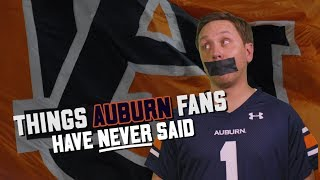 Things Auburn fans have never said