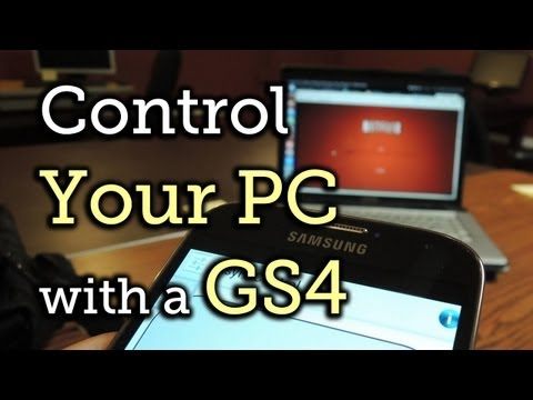 Turn Your Samsung Galaxy S4 into a Remote Control for Your Desktop PC [How-To]
