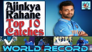 Ajinkya Rahane BEST 10 Catches in his Career | Created a world record in Test Match