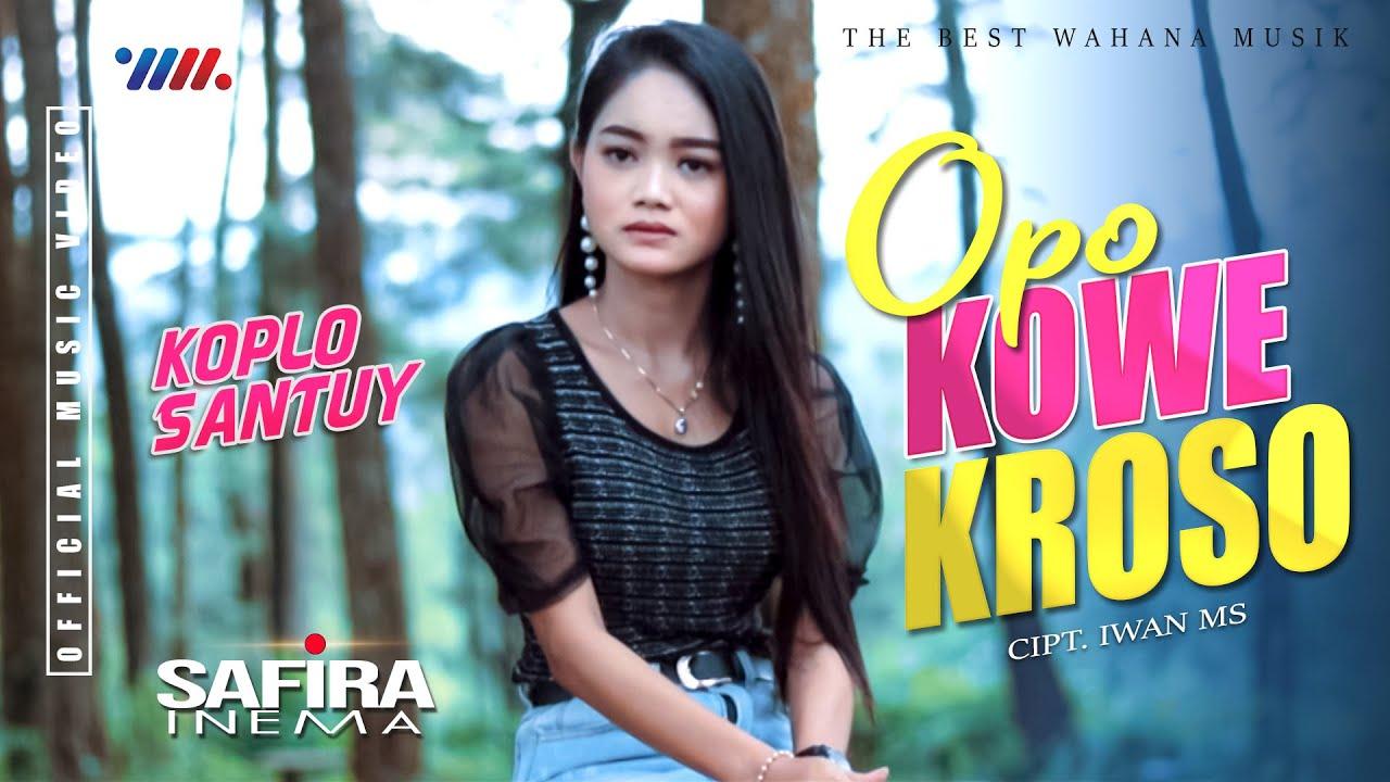 Download Safira Inema - Opo Kowe Kroso MP3 Gratis