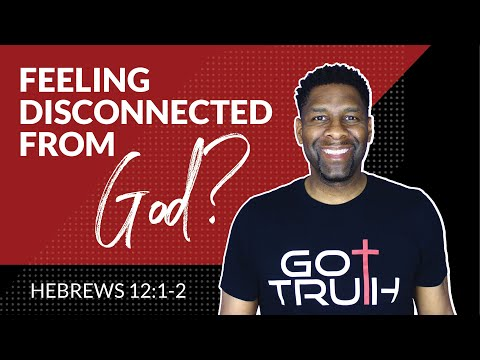 What to Do when you Feel Disconnected from God