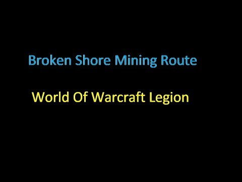 World Of Warcraft: Legion - Broken Shore Mining Route