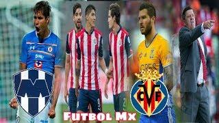 Monterrey Quiere a Jorge Benítez | Pizarro y Fierro de Burlan de Álvaro | Villarreal Quiere a Gignac