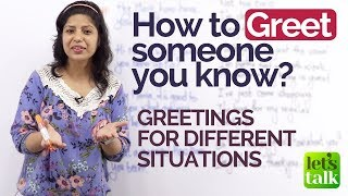 How to Greet someone you know - English speaking lesson for Beginners