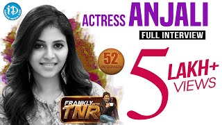 Actress Anjali Exclusive Interview || Frankly With Tnr #52 || Talking Movies With Idream #316