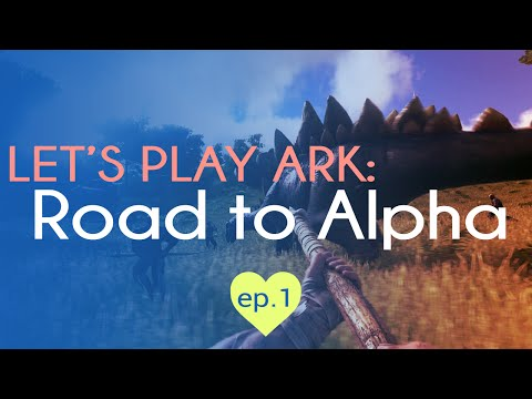 THINGS ARE CHANGING | Road to Alpha: Ark Survival Evolved | Episode 1