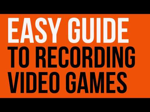 Easy Guide to Recording Video Games on your computer