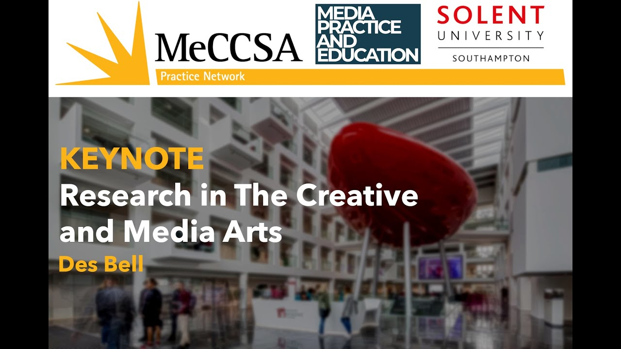 KEYNOTE Research In The Creative and Media Arts - Des Bell (National College of Art & Design Dublin)