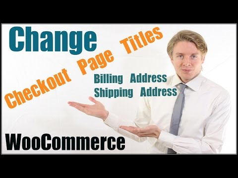 Change WooCommerce Checkout Page Titles - Billing Address and Shipping Address