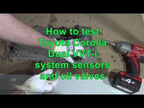 How to test Dual VVT-i system Sensors and oil control Valves. Toyota Corolla. Years 2008 to 2018