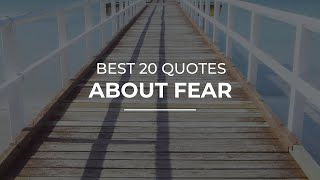 Best 20 Quotes about Fear | Daily Quotes | Beautiful Quotes | Inspirational Quotes